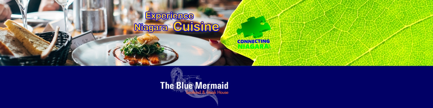 Niagara Cuisine sponsored by Blue Mermaid